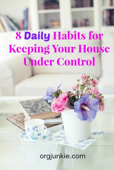 8 Daily Habits for Keeping Your House Under Control