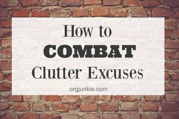 How to Combat Clutter Excuses