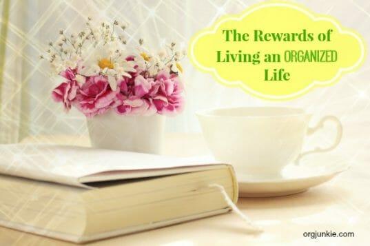 Rewards of Living an Organized Life
