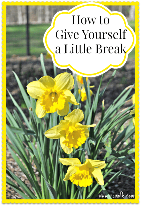 How to Give Yourself a Little Break