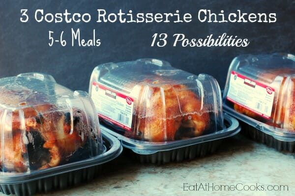 3-Costco-Rotisserie-Chickens-yield-5-6-meals.-13-possible-recipes