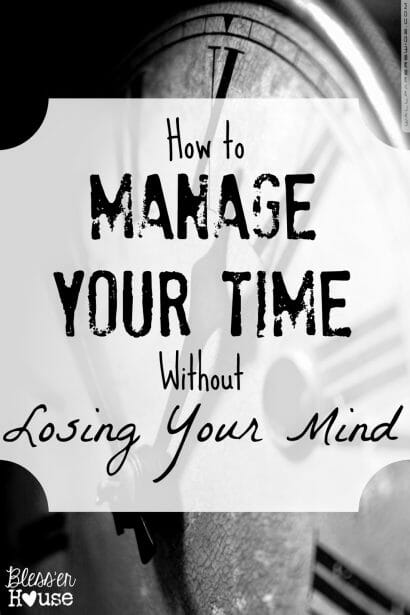 How to Manage Your Time without losing Your Mind