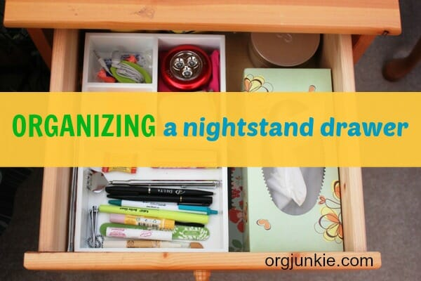 Organizing My Nightstand Drawer in 15 minutes at orgjunkie.com