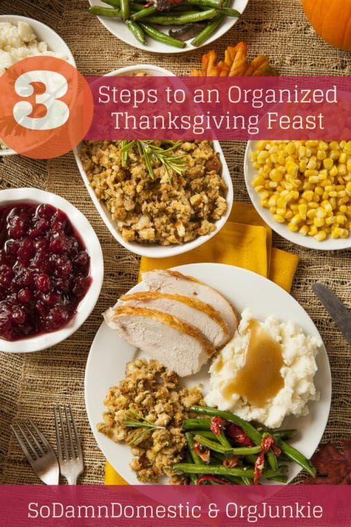 3 Steps to an Organized Thanksgiving Feast at orgjunkie.com