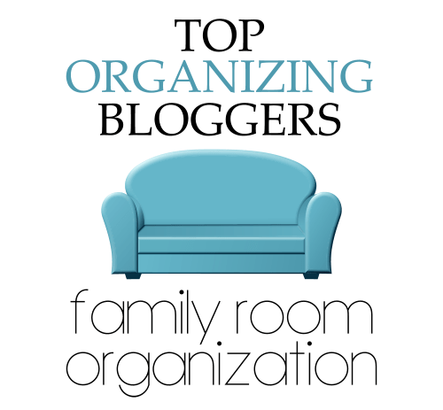 Top Organizing Bloggers Family Room Organization