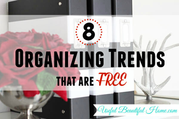 8 Organizing Trends that are FREE at I'm an Organizing Junkie blog