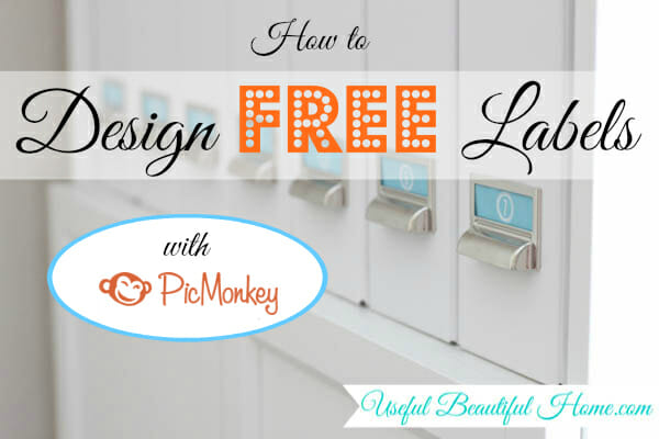 How to Design Free Labels with PicMonkey at I'm an Organizing Junkie blog