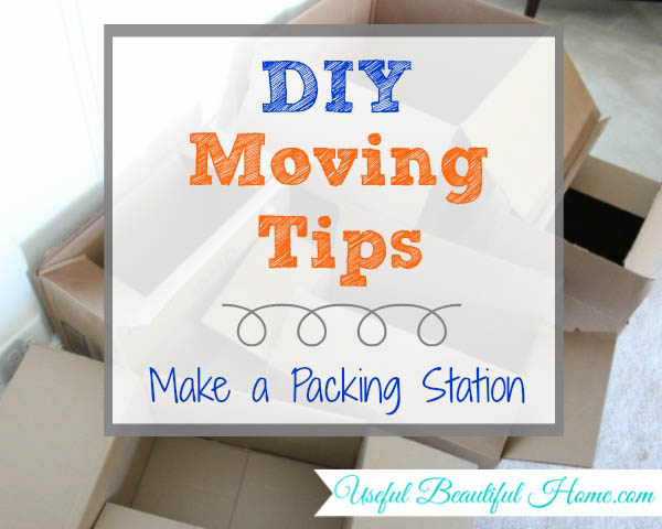 DIY Moving Tips -> Make a Packing Station to make packing up your home for a move so much easier
