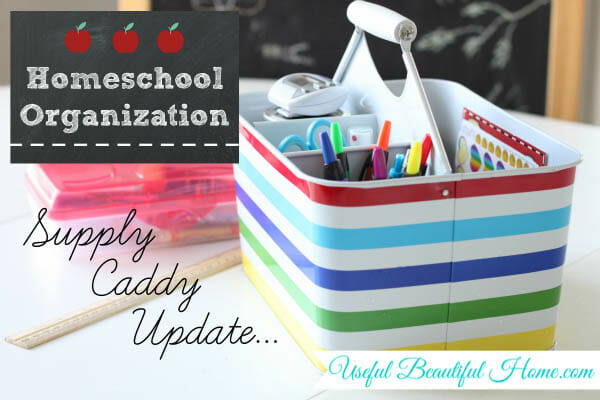 Homeschool Organization: Supply Caddy Update