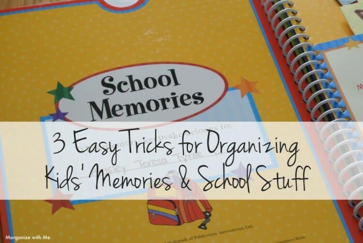 3 Easy Tricks for Organizing Kids Memories and School Stuff