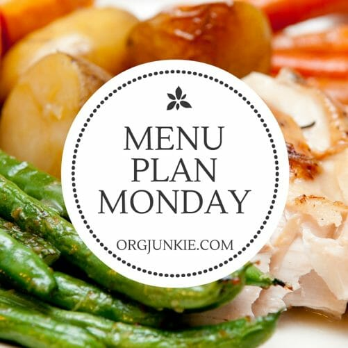 Menu Plan Monday for the week of March 7/16 at I'm an Organizing Junkie blog