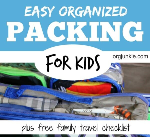 Easy Organized Packing for Kids with free family travel checklist