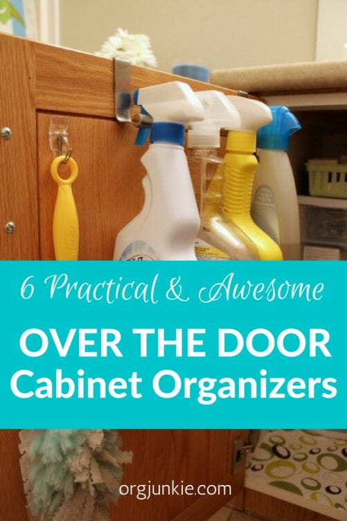 6 Practical & Awesome Over the Cabinet Door Organizers at I'm an Organizing Junkie blog