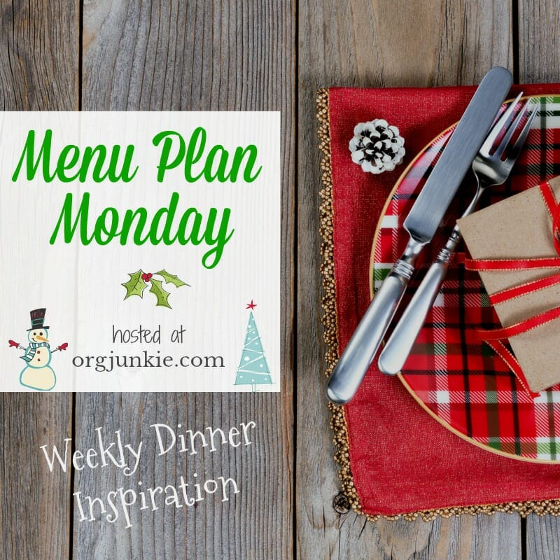 Menu Plan Monday for the week of Dec 21/20 Christmas Edition at I'm an Organizing Junkie blog