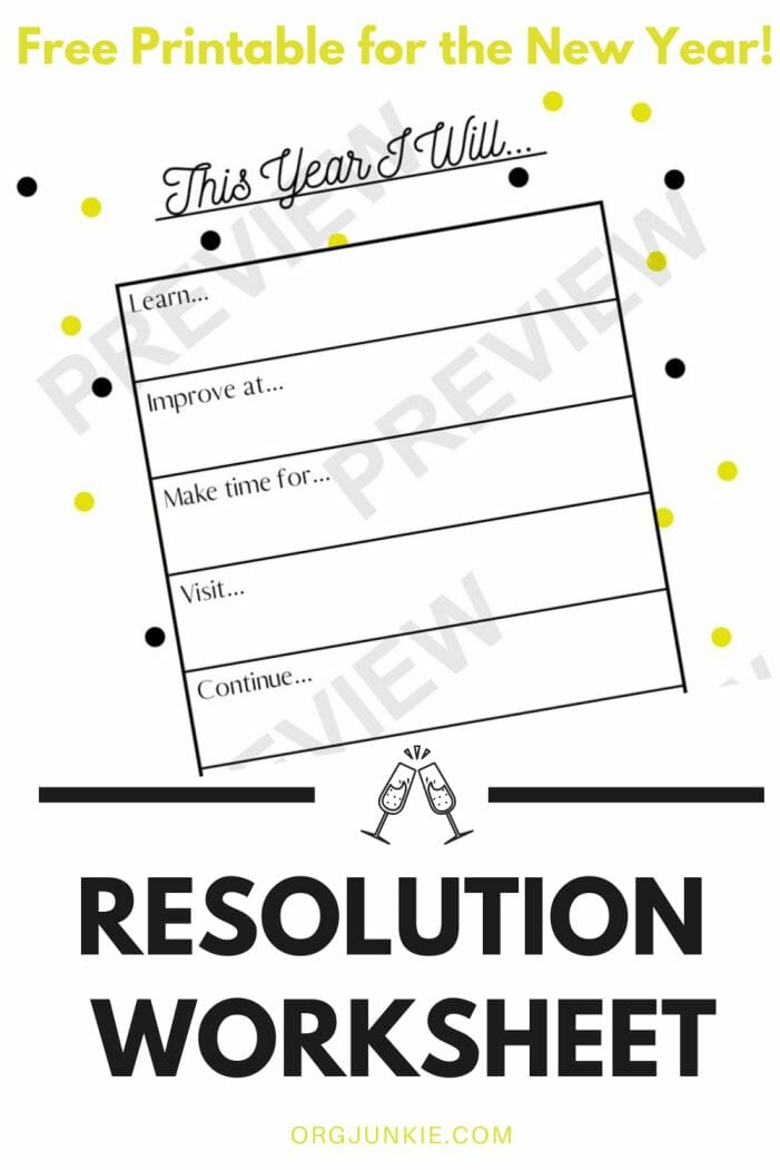 Start the Year off Right with a New Year's Resolution Worksheet {free printable} at I'm an Organizing Junkie blog