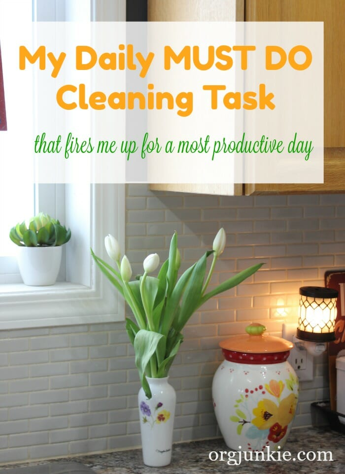 My Daily Must Do Cleaning Task that fires me up for a most productive day at I'm an Organizing Junkie blog