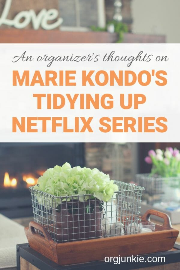 An organizer's thoughts on Marie Kondo's Tidying Up Netflix Series on I'm an Organizing Junkie blog