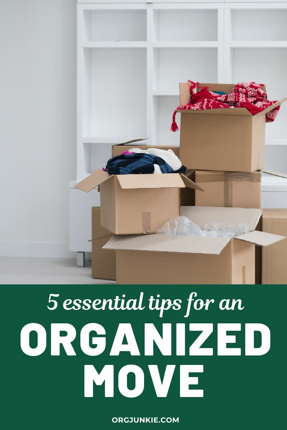 5 Essential Tips for an Organized Move at I'm an Organizing Junkie blog