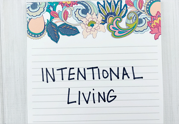 Intentional Living and an Organized Home ~ Part One