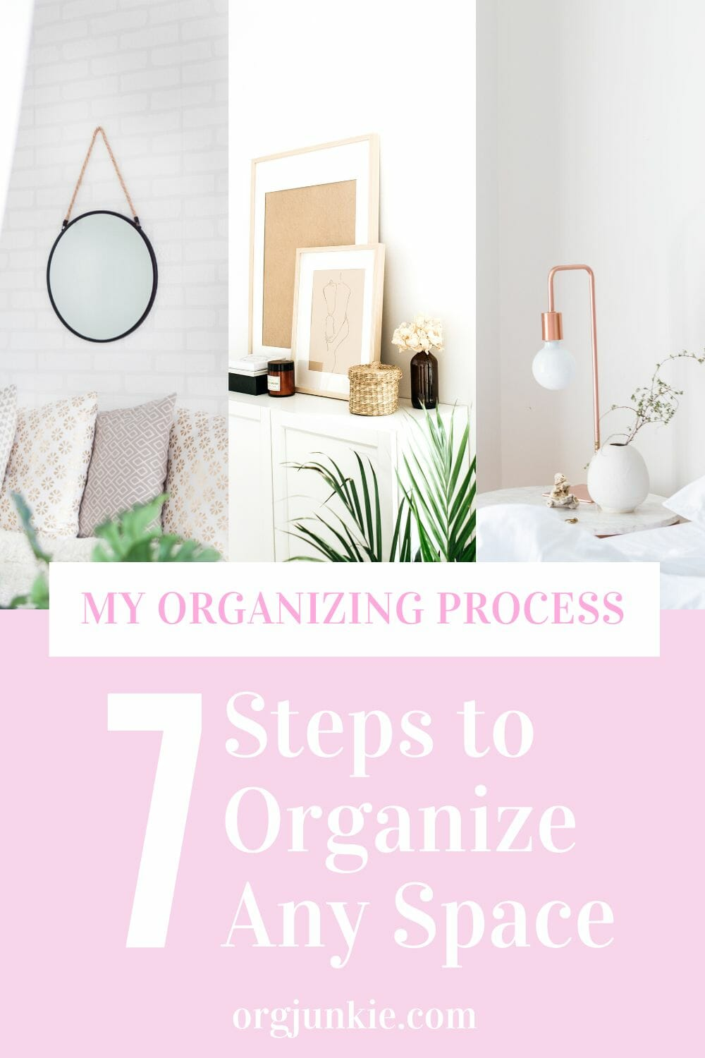 My Organizing Process: The best organizing steps to follow to organize any space