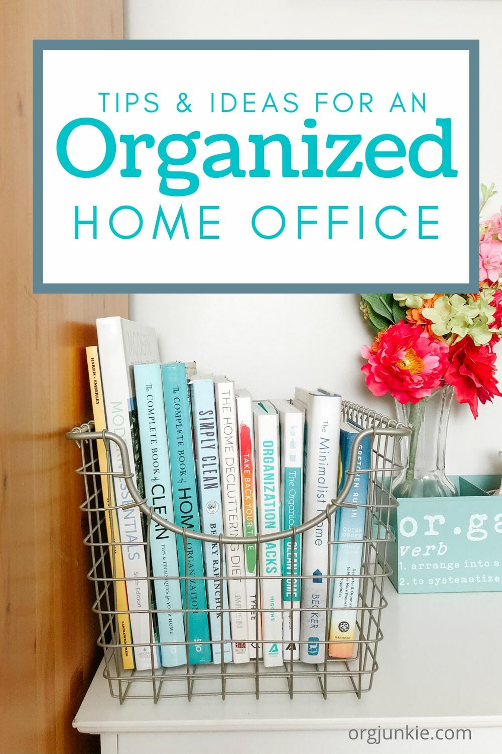My Small Yet Functional and Organized Home Office at I'm an Organizing Junkie blog