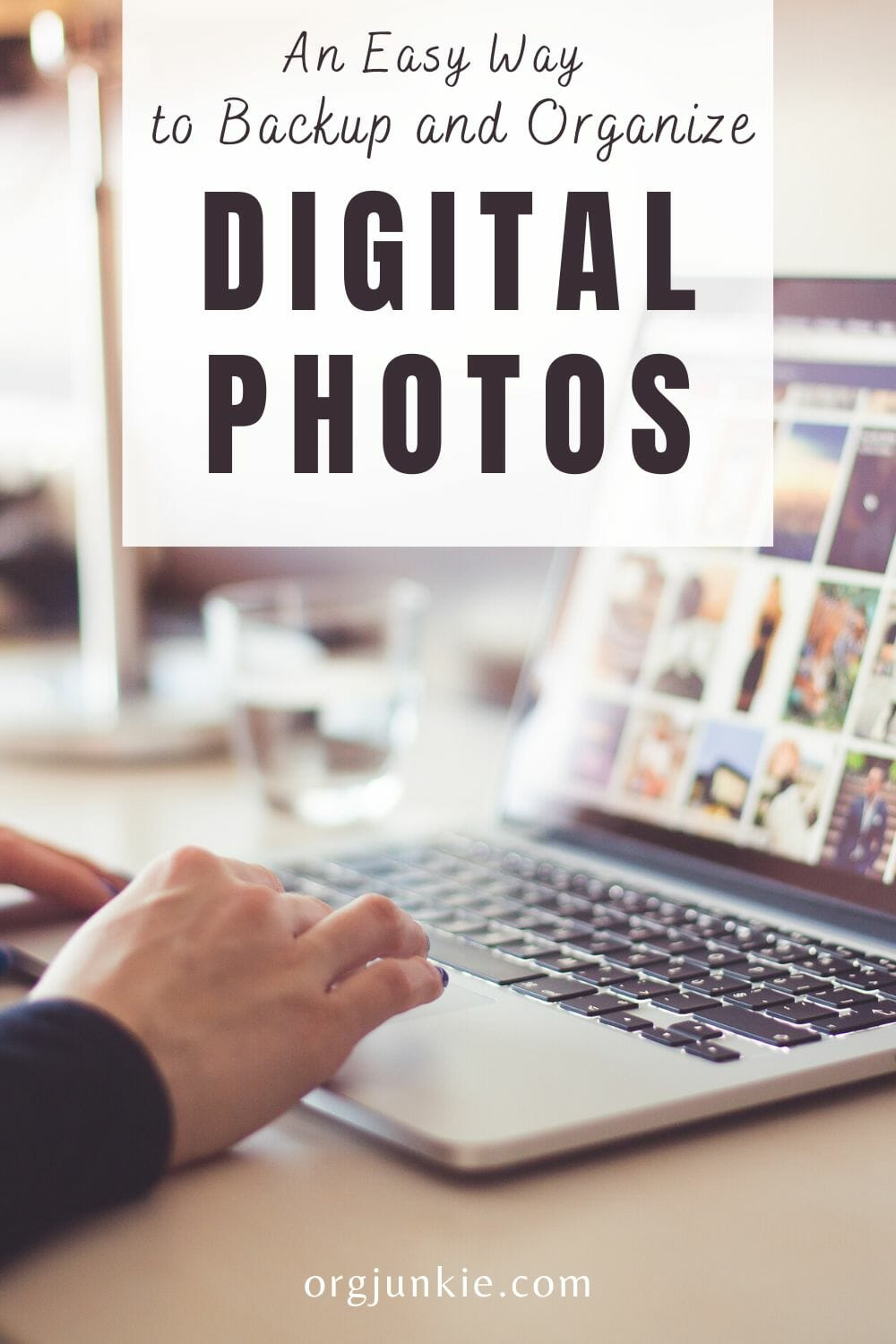 An Easy Way To Backup and Organize Digital Photos at I'm an Organizing Junkie blog