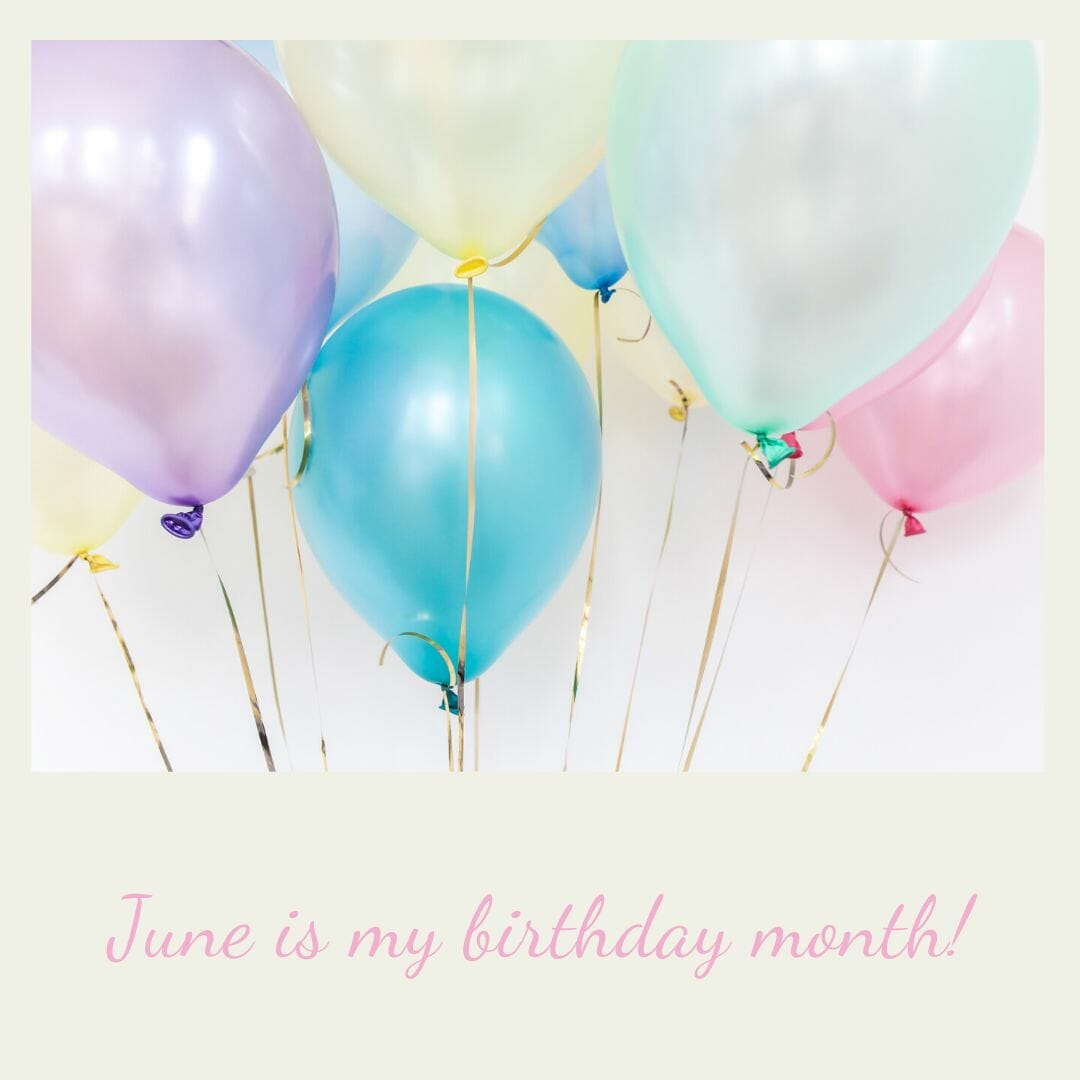 June birthday month!
