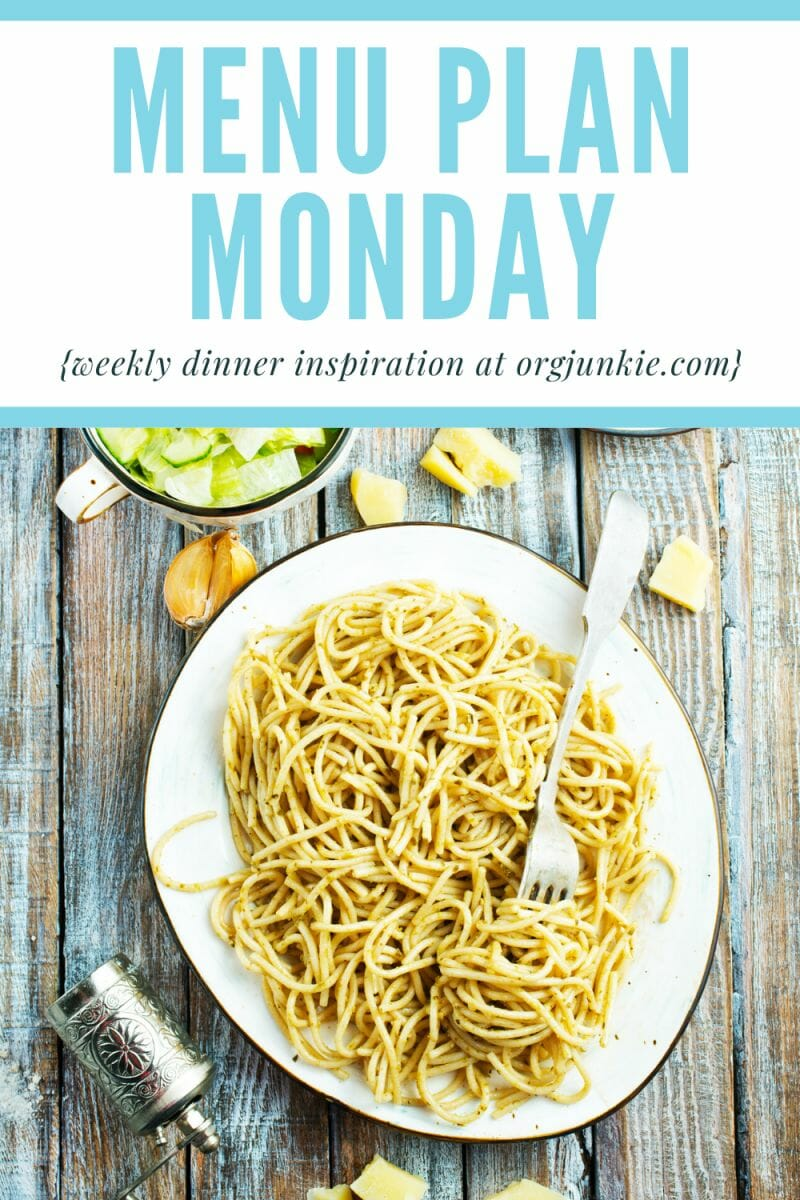 Menu Plan Monday for the week of July 19/21 ~ Weekly Dinner Inspiration at I'm an Organizing Junkie blog