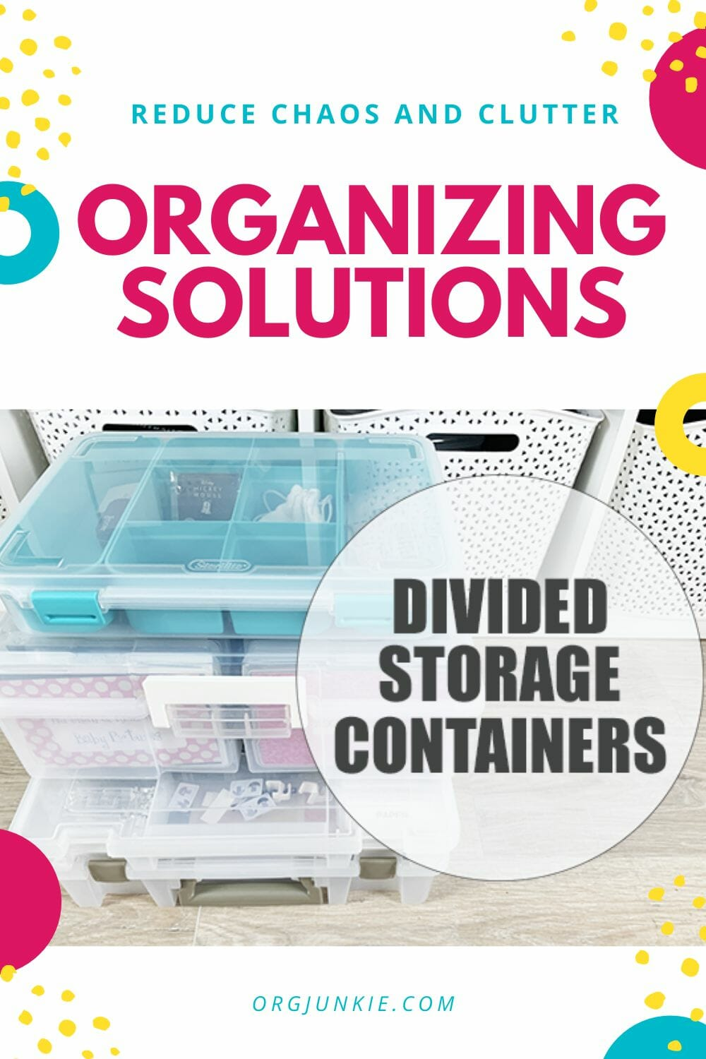 Home Organizing Solutions: Divided Storage Containers at I'm an Organizing Junkie blog