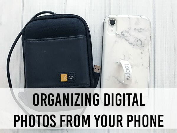 A Two-Step Process for Organizing Digital Photos From Your Phone at I'm an Organizing Junkie blog