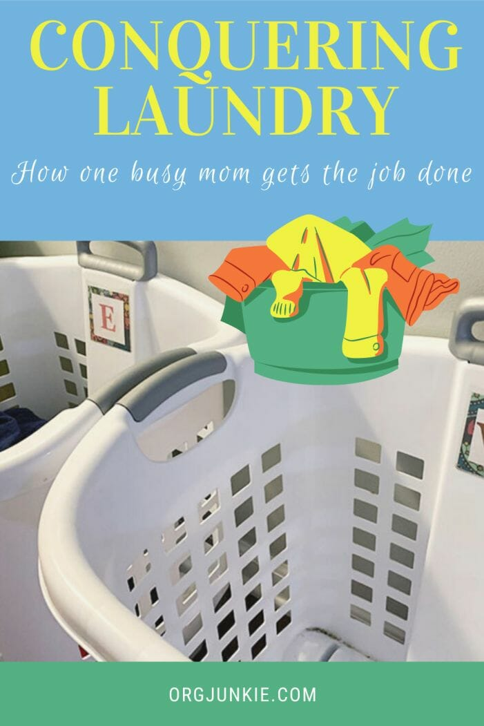 Conquering Laundry ~ How One Busy Mom Gets the Job Done at I'm an Organizing Junkie blog
