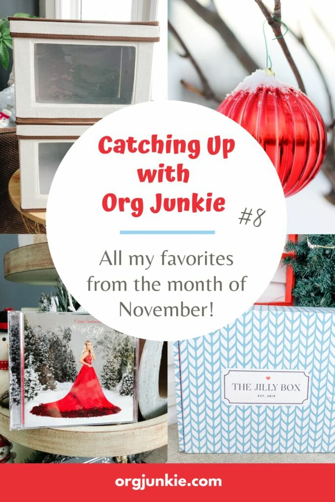 Catching Up with Org Junkie #8 ~ November 2020 Favorites: Jilly Box, Home Edit & Hallmark Movies! at I'm an Organizing Junkie blog
