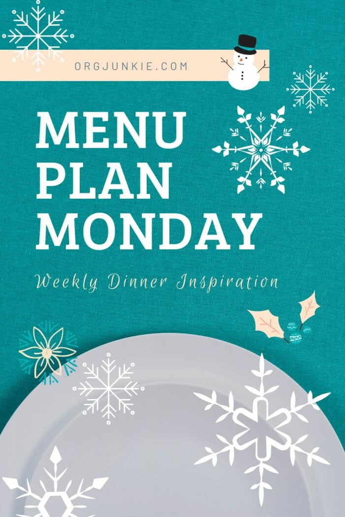 Menu Plan Monday ~ January 4/21 Weekly Dinner Inspiration to help you get dinner on the table each night with less stress and chaos