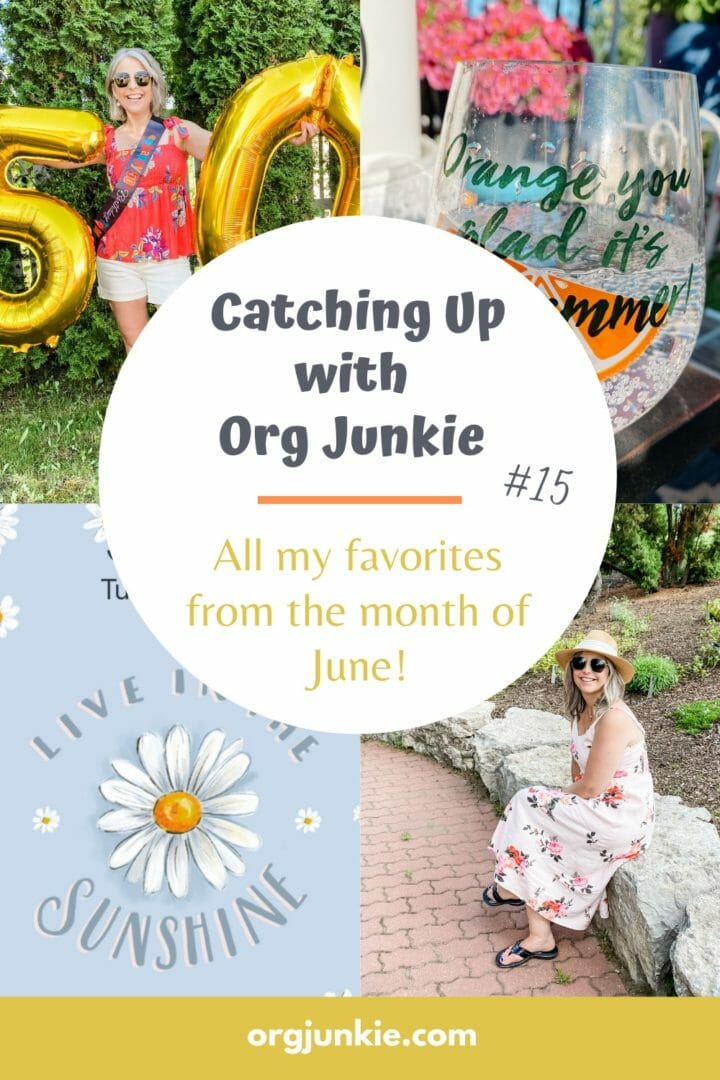 Catching Up With Org Junkie #15 ~ June 2021 Favorites: Birthday, Grace & Lace and Fans! at I'm an Organizing Junkie blog