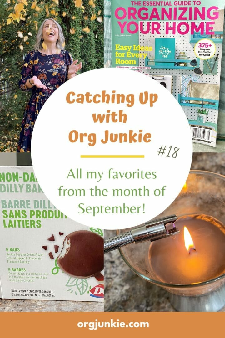 Catching Up with Org Junkie #18 ~ September 2021 Favorites: Fall Leaves, Organizing Magazine & Lula Rich at I'm an Organizing Junkie blog